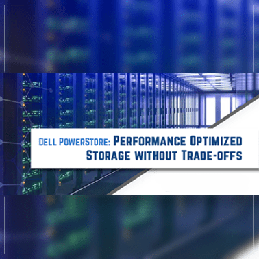 Webinar on Dell PowerStore: Performance-optimized Storage Without Trade-offs