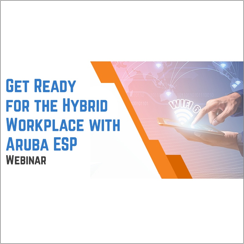 Get ready for the Hybrid Workplace with Aruba ESP