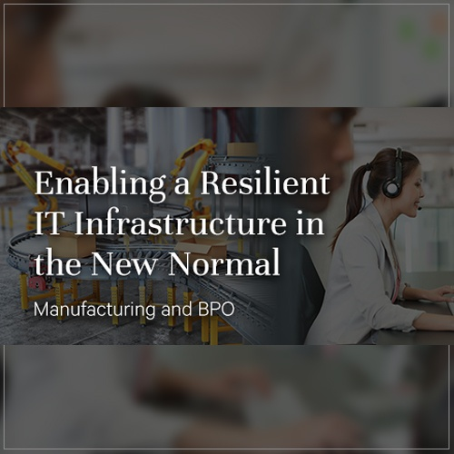 Enabling a Resilient IT Infrastructure in the New Normal